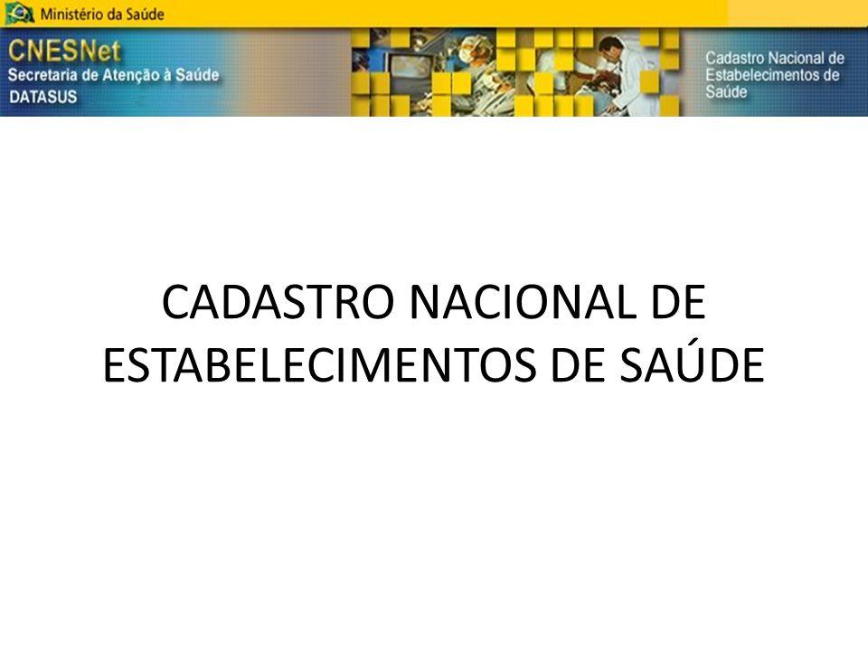 CADASTRO NACIONAL DE ESTABELECIMENTOS DE SAÚDE