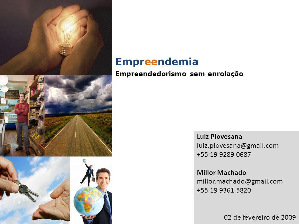 Empreendemia Luiz Piovesana luiz.piovesana@gmail.com +55 19 9289 0687