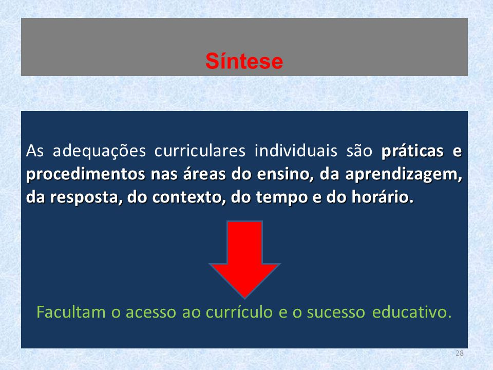 Facultam o acesso ao currículo e o sucesso educativo.