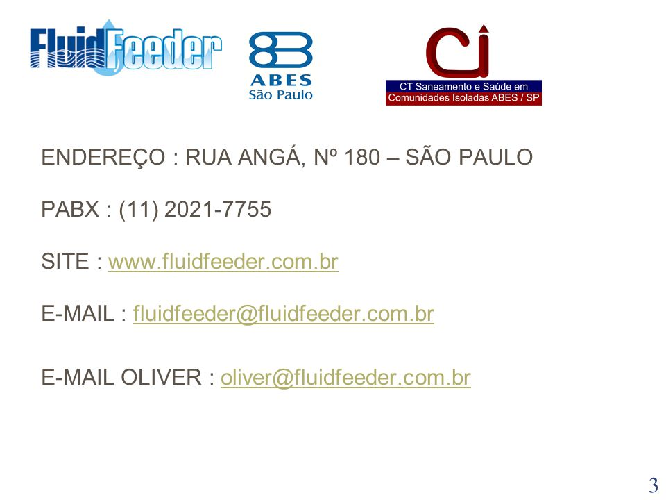 ENDEREÇO : RUA ANGÁ, Nº 180 – SÃO PAULO