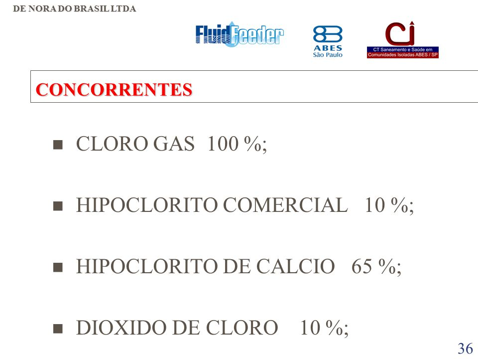 HIPOCLORITO COMERCIAL 10 %; HIPOCLORITO DE CALCIO 65 %;