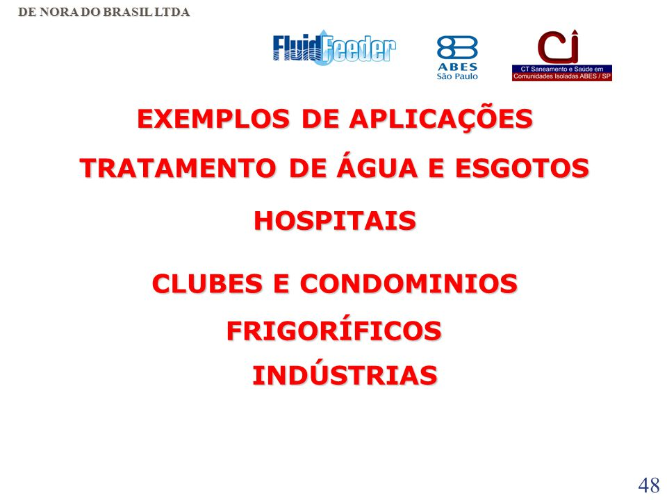 EXEMPLOS DE APLICAÇÕES TRATAMENTO DE ÁGUA E ESGOTOS