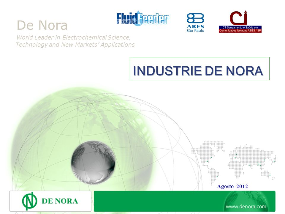 INDUSTRIE DE NORA De Nora World Leader in Electrochemical Science,