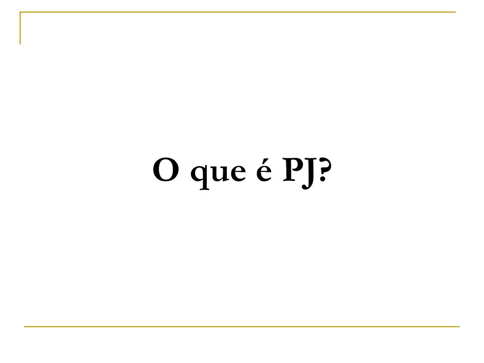O que é PJ