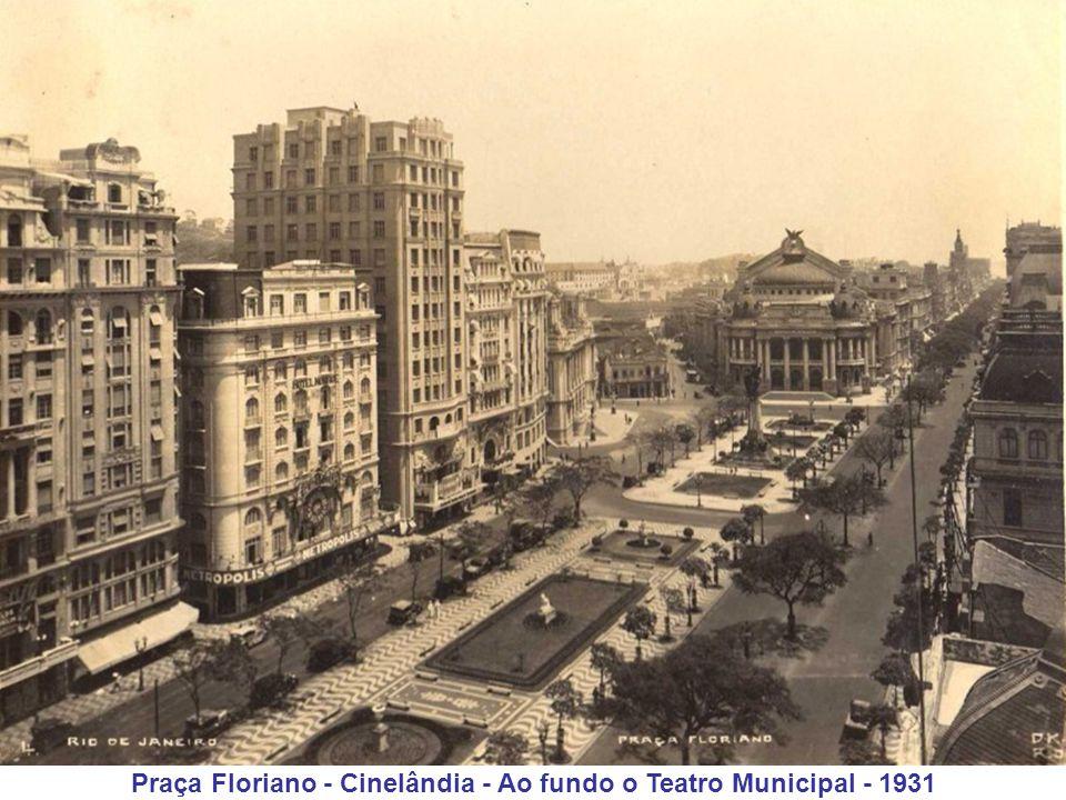 Praça Floriano - Cinelândia - Ao fundo o Teatro Municipal - 1931