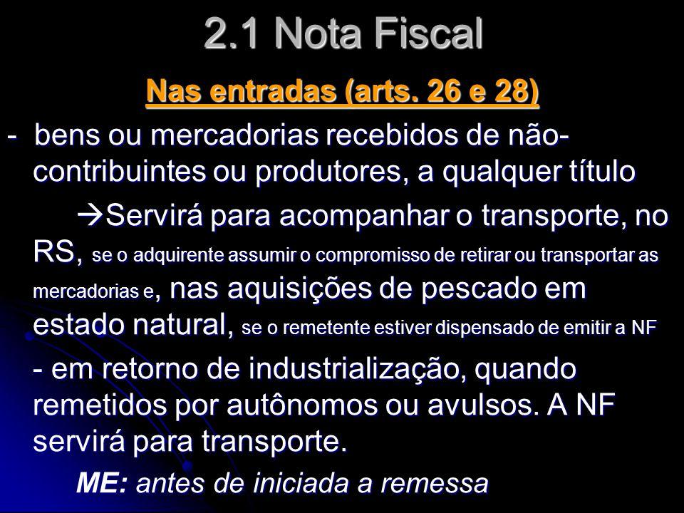 2.1 Nota Fiscal Nas entradas (arts. 26 e 28)