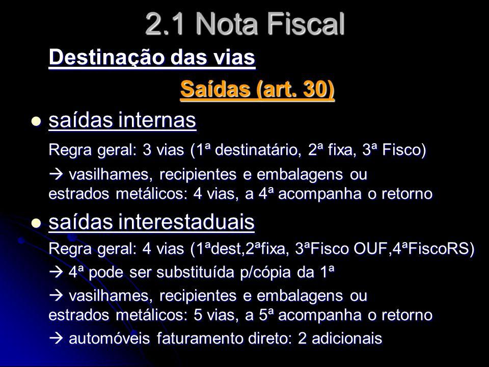 2.1 Nota Fiscal Destinação das vias Saídas (art. 30) saídas internas