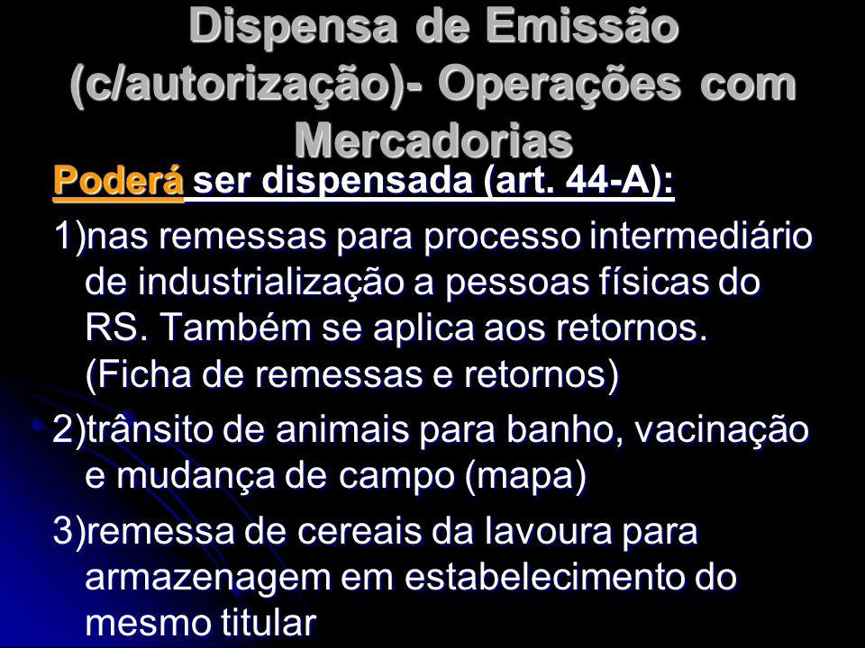 Dispensa de Emissão (c/autorização)- Operações com Mercadorias