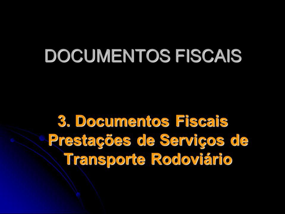3. Documentos Fiscais Prestações de Serviços de Transporte Rodoviário