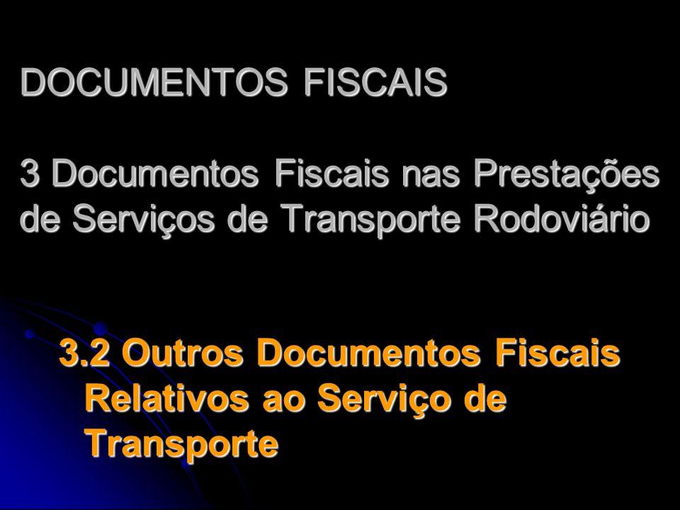 DOCUMENTOS FISCAIS 3 Documentos Fiscais nas Prestações de Serviços de Transporte Rodoviário