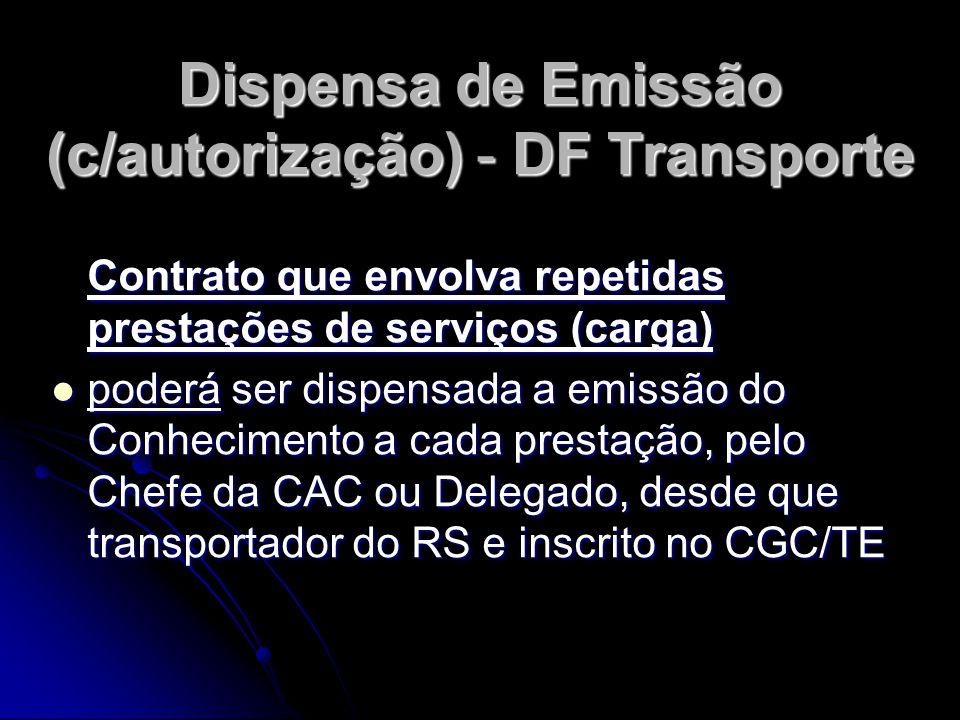 Dispensa de Emissão (c/autorização) - DF Transporte
