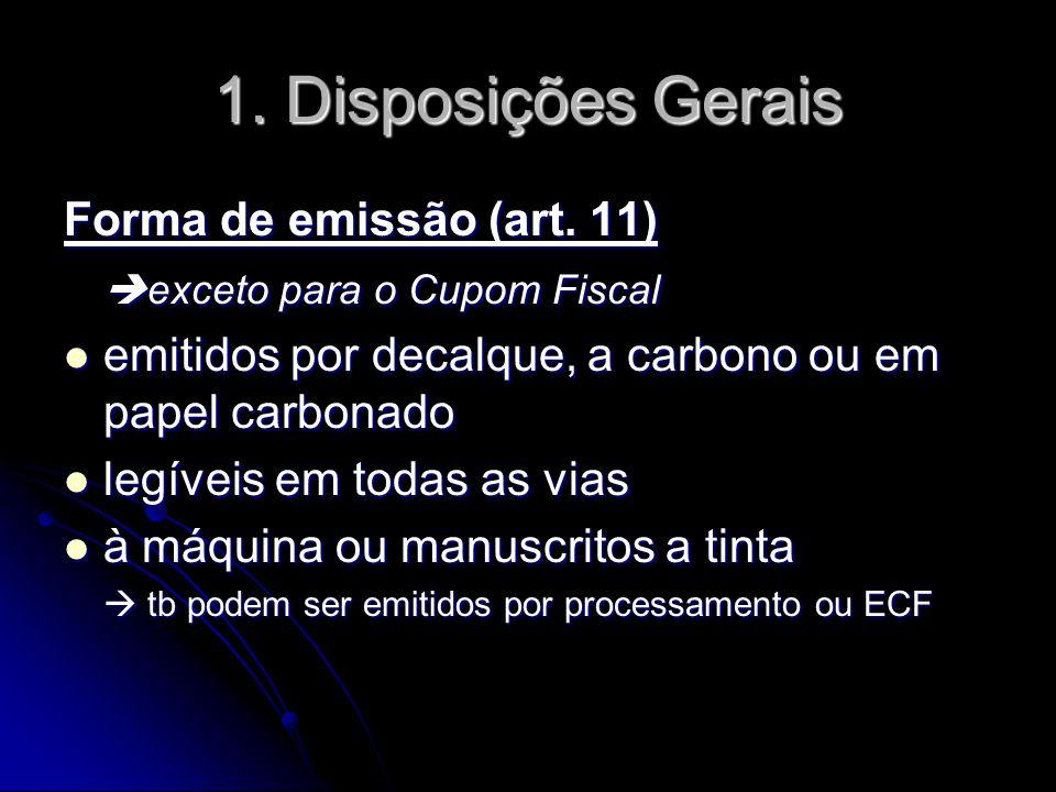 1. Disposições Gerais Forma de emissão (art. 11)