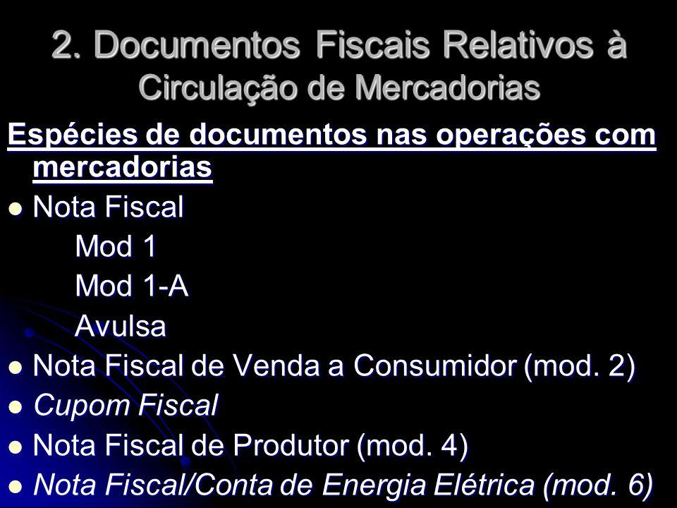 2. Documentos Fiscais Relativos à Circulação de Mercadorias