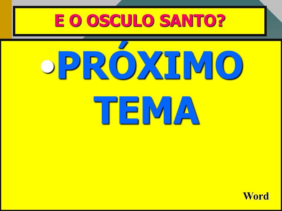 E O OSCULO SANTO PRÓXIMO TEMA Word