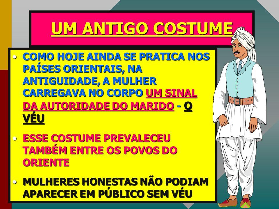 UM ANTIGO COSTUME
