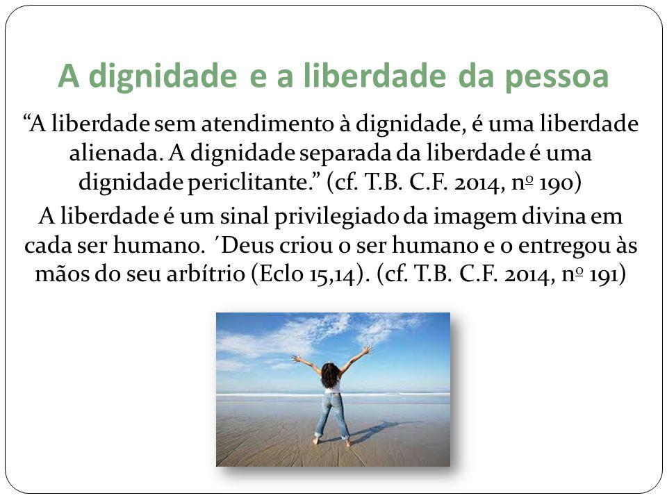 A dignidade e a liberdade da pessoa