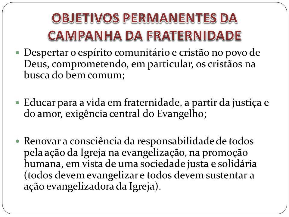 OBJETIVOS PERMANENTES DA CAMPANHA DA FRATERNIDADE