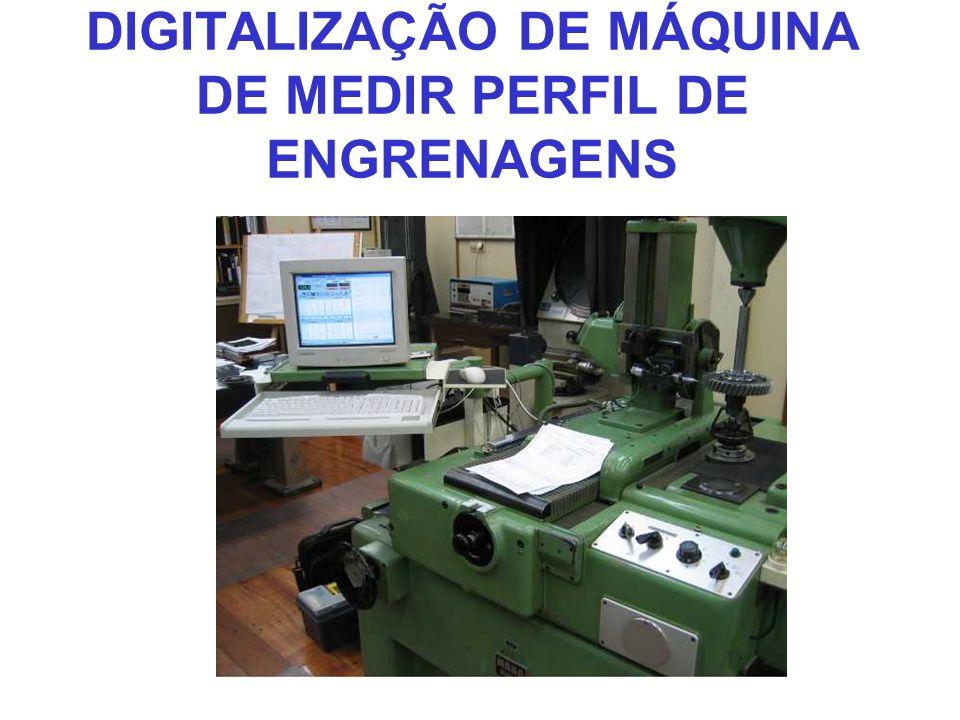 DIGITALIZAÇÃO DE MÁQUINA DE MEDIR PERFIL DE ENGRENAGENS