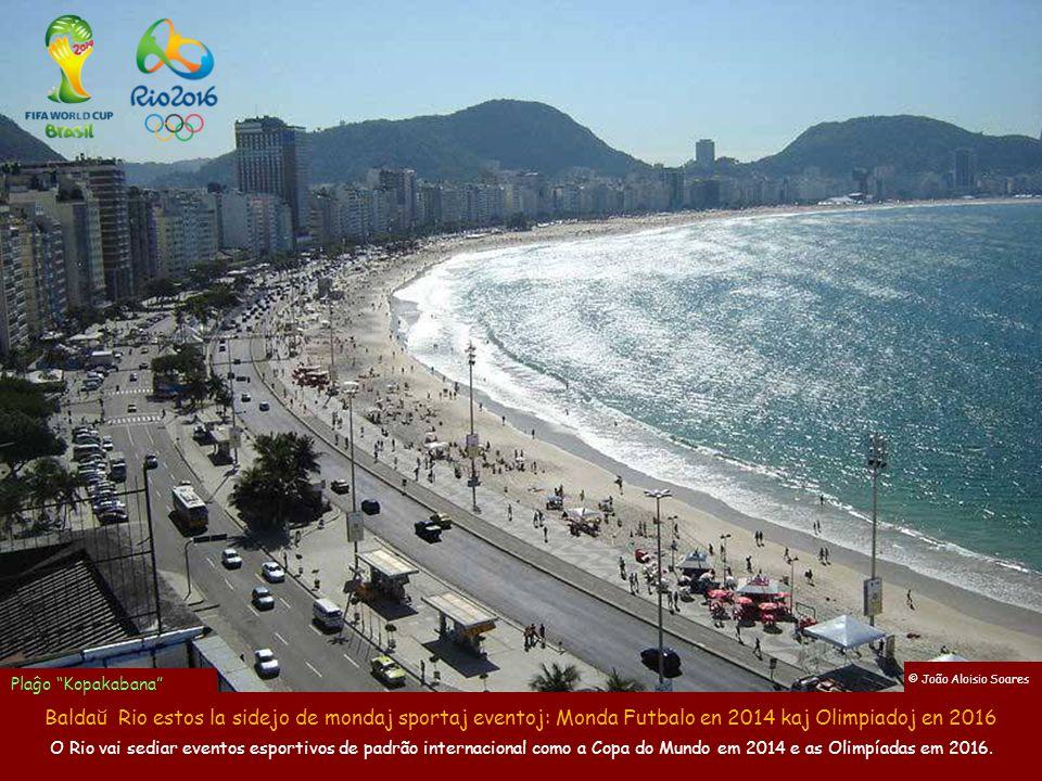 Plaĝo Kopakabana © João Aloisio Soares. Baldaŭ Rio estos la sidejo de mondaj sportaj eventoj: Monda Futbalo en 2014 kaj Olimpiadoj en 2016.
