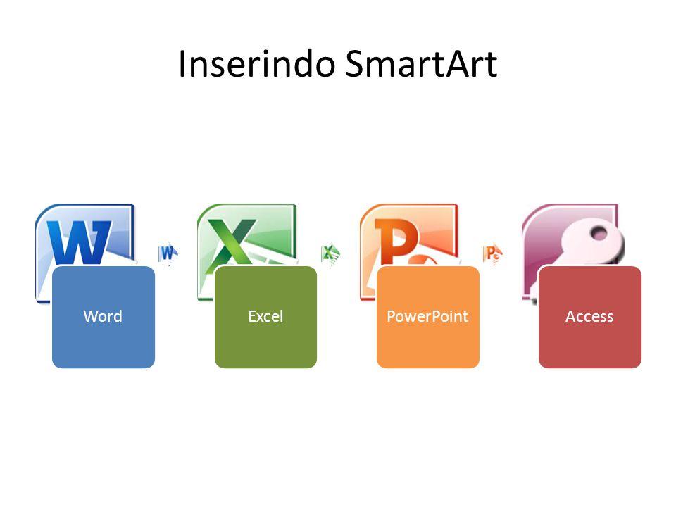 Inserindo SmartArt Word Excel PowerPoint Access