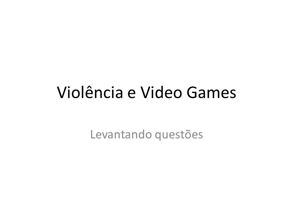 Violência e Video Games