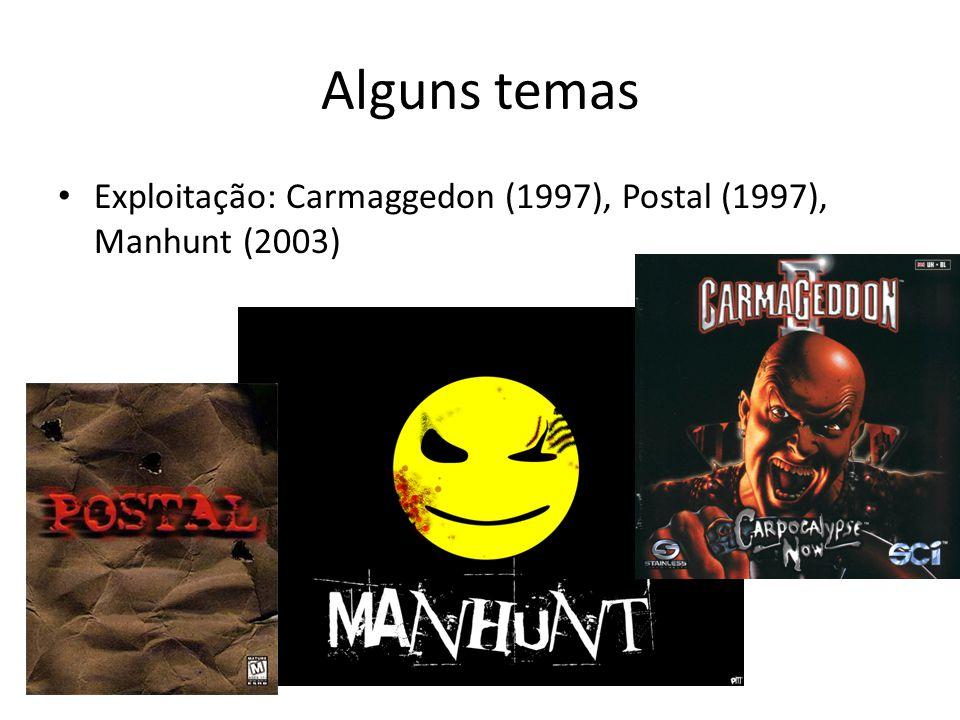 Alguns temas Exploitação: Carmaggedon (1997), Postal (1997), Manhunt (2003)