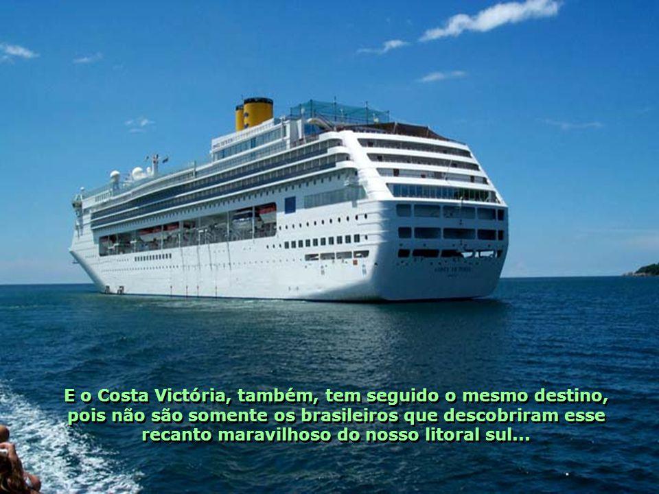 E o Costa Victória, também, tem seguido o mesmo destino, pois não são somente os brasileiros que descobriram esse recanto maravilhoso do nosso litoral sul...