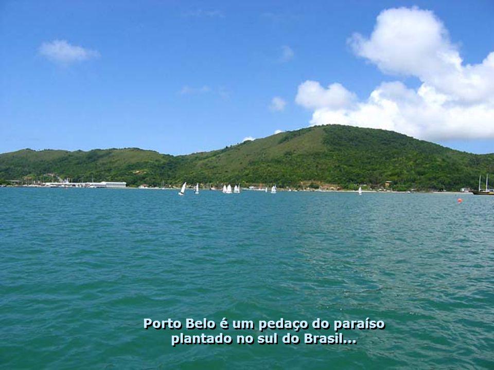 Porto Belo é um pedaço do paraíso plantado no sul do Brasil...