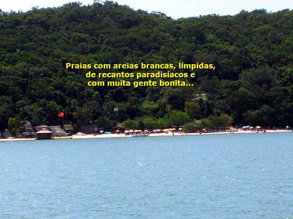 Praias com areias brancas, límpidas, de recantos paradisíacos e