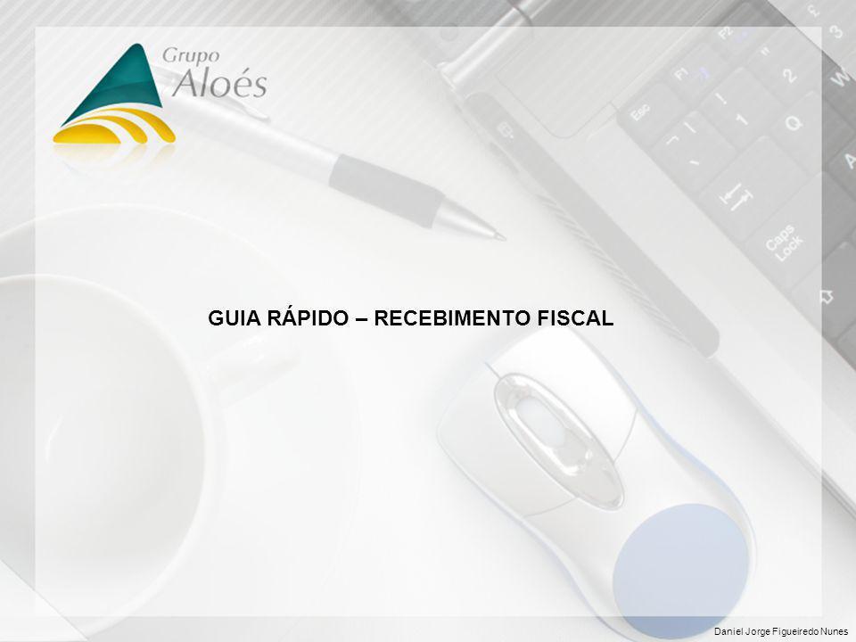 GUIA RÁPIDO – RECEBIMENTO FISCAL