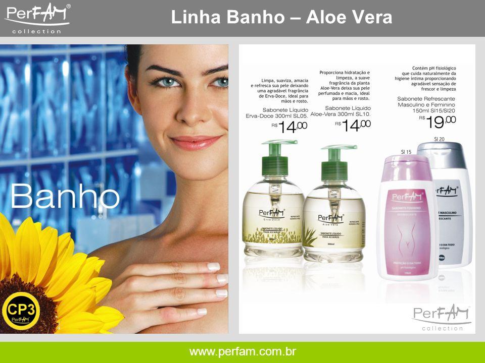 Linha Banho – Aloe Vera www.perfam.com.br