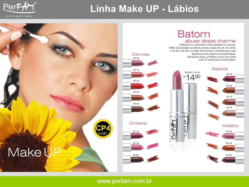 Linha Make UP - Lábios www.perfam.com.br