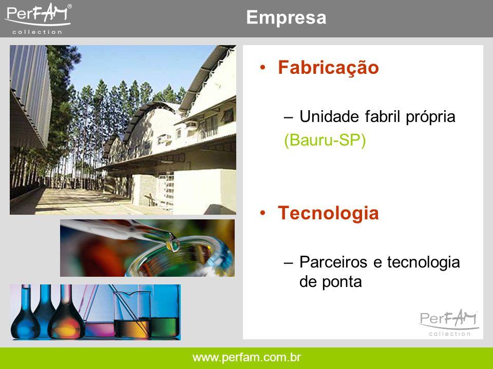 Empresa Fabricação Tecnologia Unidade fabril própria (Bauru-SP)