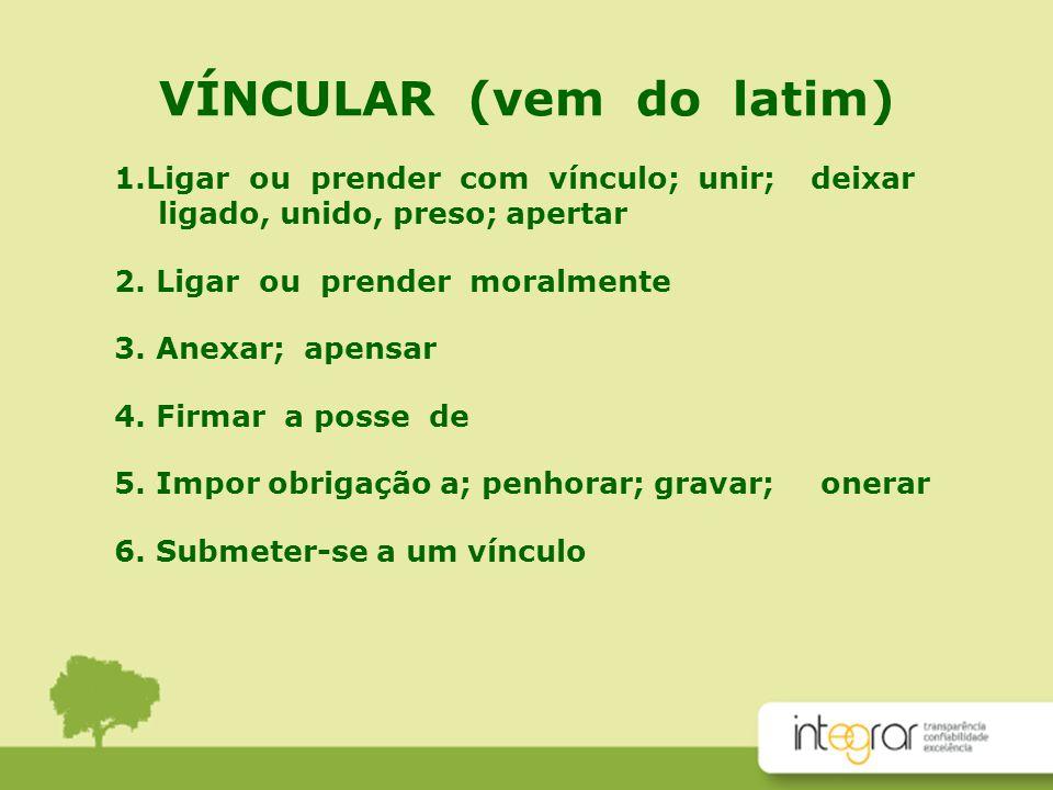 VÍNCULAR (vem do latim)