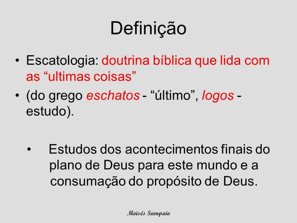 Definição Escatologia: doutrina bíblica que lida com as ultimas coisas (do grego eschatos - último , logos - estudo).