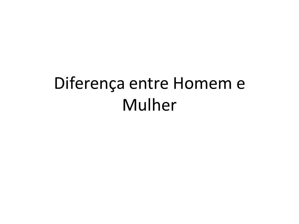 Diferença entre Homem e Mulher