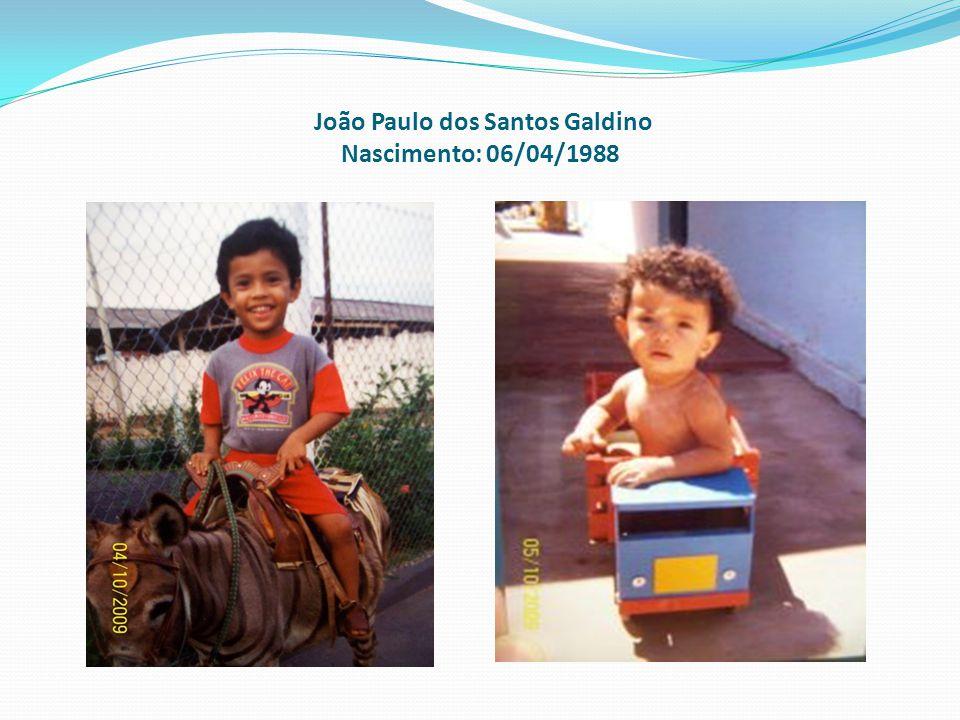 João Paulo dos Santos Galdino Nascimento: 06/04/1988