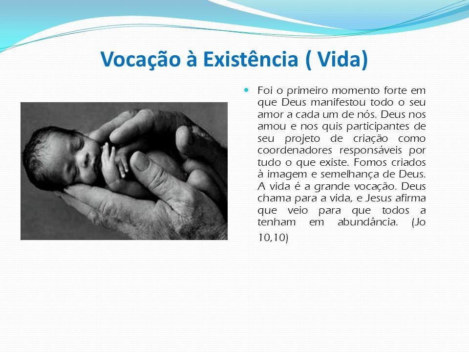 Vocação à Existência ( Vida)