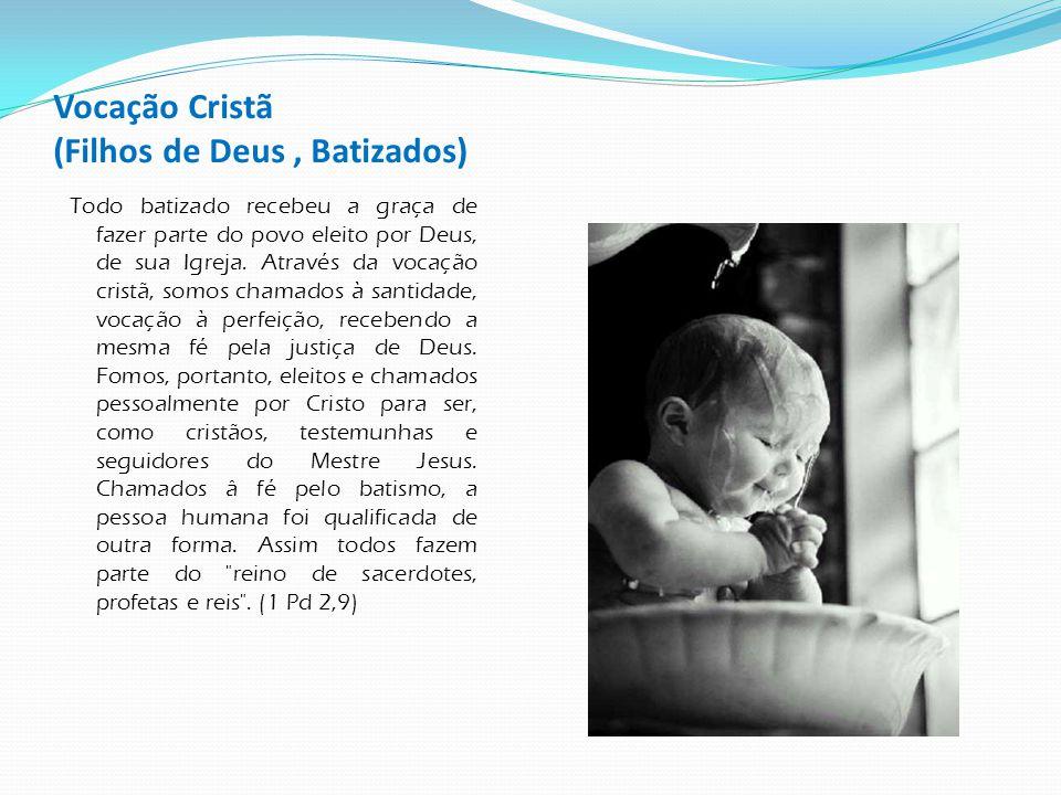 Vocação Cristã (Filhos de Deus , Batizados)