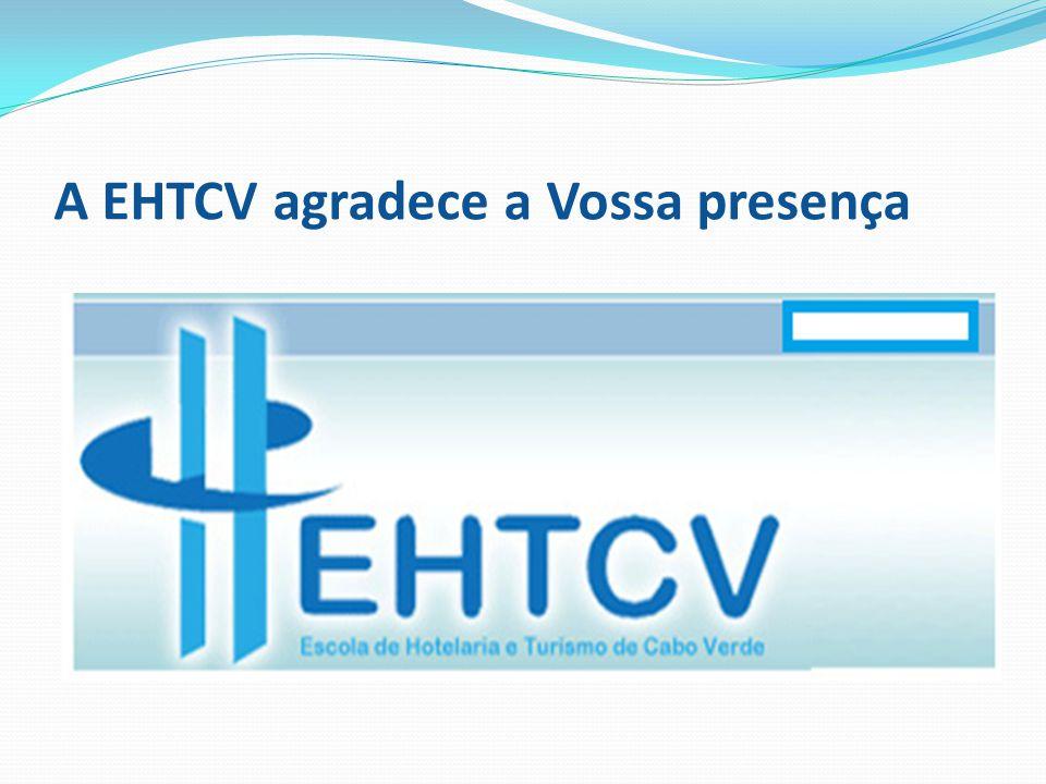 A EHTCV agradece a Vossa presença