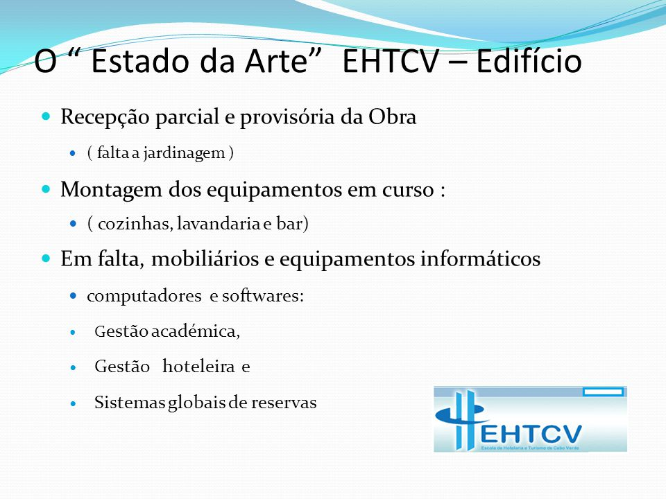 O Estado da Arte EHTCV – Edifício