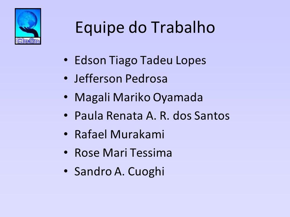 Equipe do Trabalho Edson Tiago Tadeu Lopes Jefferson Pedrosa