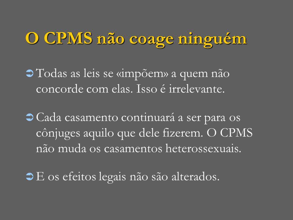 O CPMS não coage ninguém