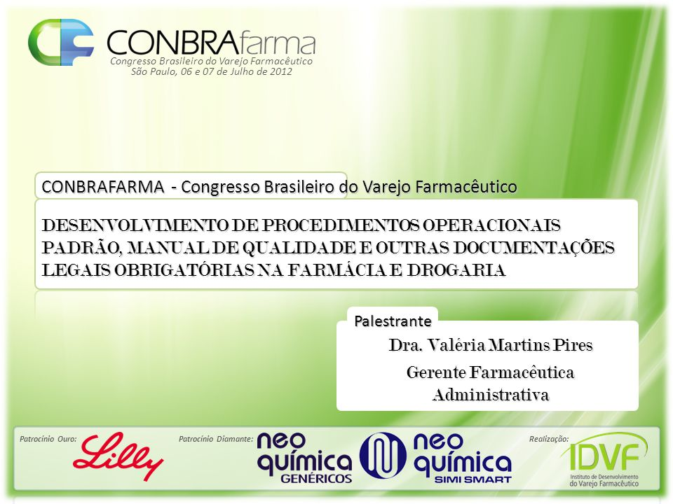 Dra. Valéria Martins Pires Gerente Farmacêutica Administrativa