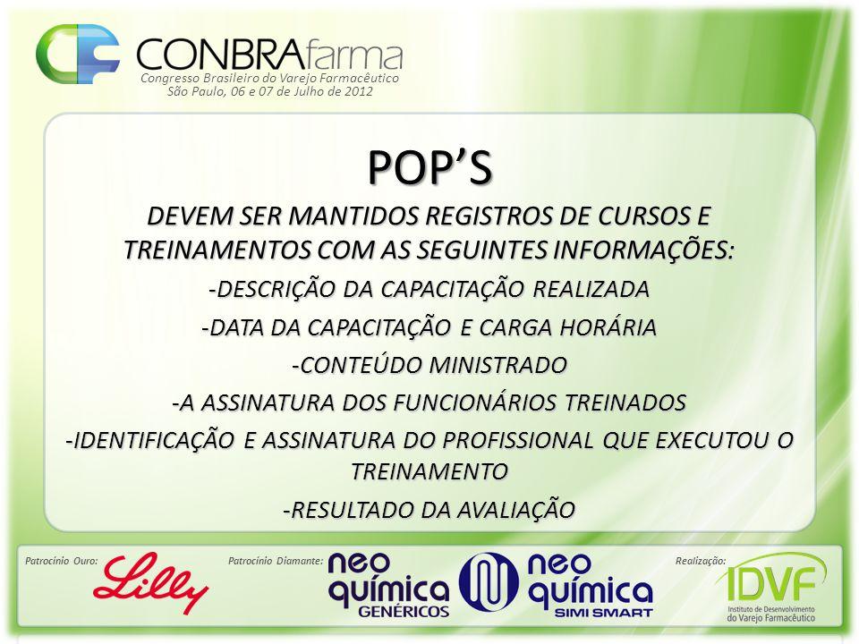 POP'S DEVEM SER MANTIDOS REGISTROS DE CURSOS E TREINAMENTOS COM AS SEGUINTES INFORMAÇÕES: DESCRIÇÃO DA CAPACITAÇÃO REALIZADA.