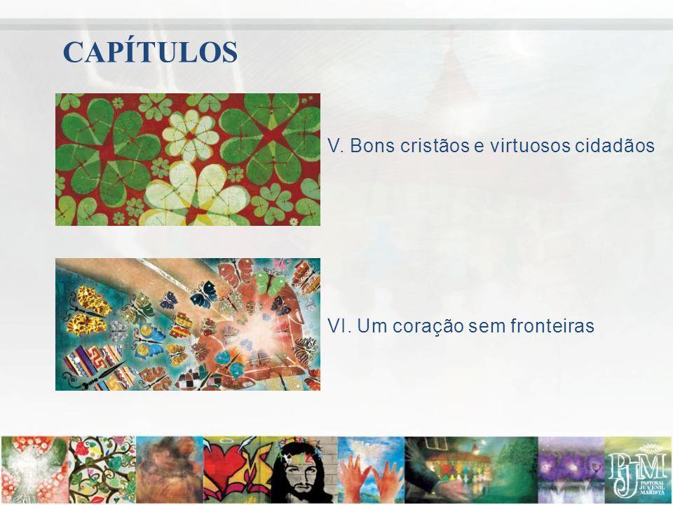 CAPÍTULOS V. Bons cristãos e virtuosos cidadãos