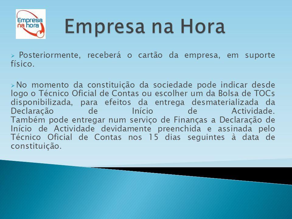 Empresa na Hora Posteriormente, receberá o cartão da empresa, em suporte físico.