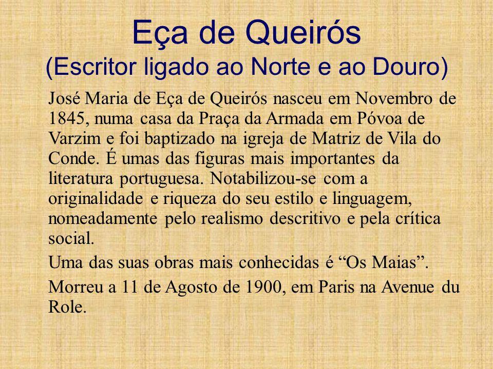 Eça de Queirós (Escritor ligado ao Norte e ao Douro)