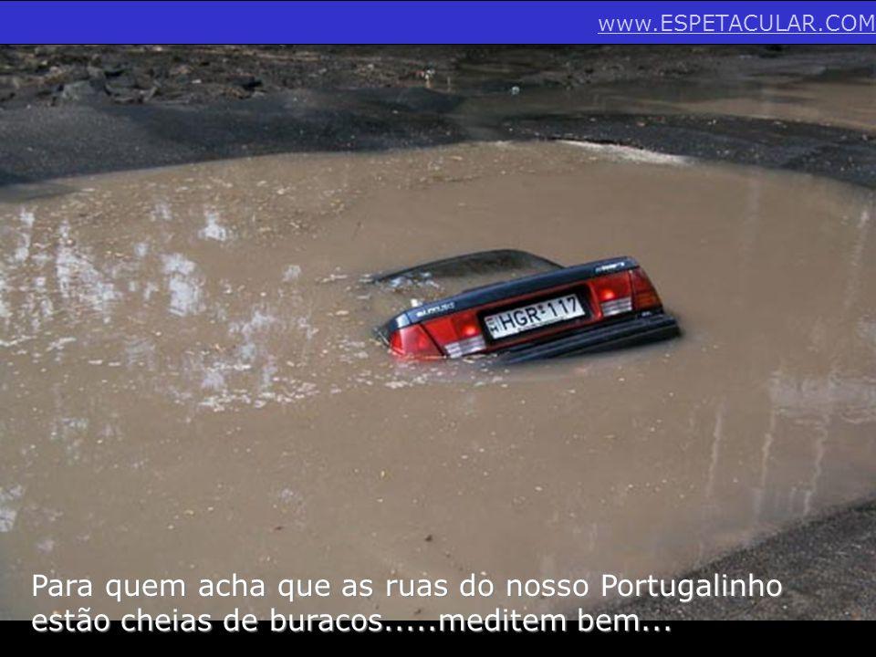 Para quem acha que as ruas do nosso Portugalinho