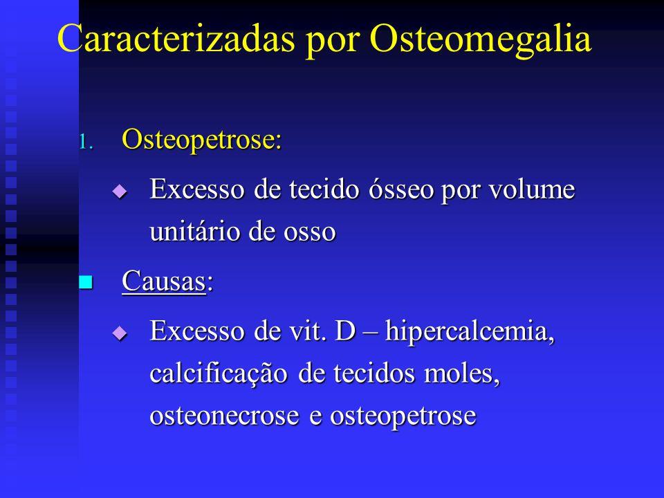 Caracterizadas por Osteomegalia